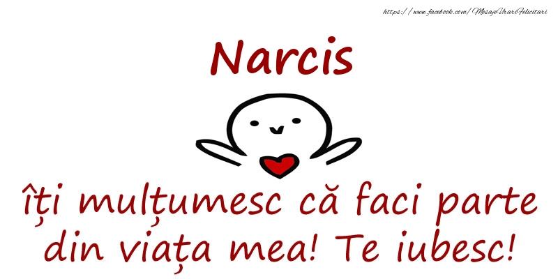 Felicitari de prietenie - Narcis, îți mulțumesc că faci parte din viața mea! Te iubesc!