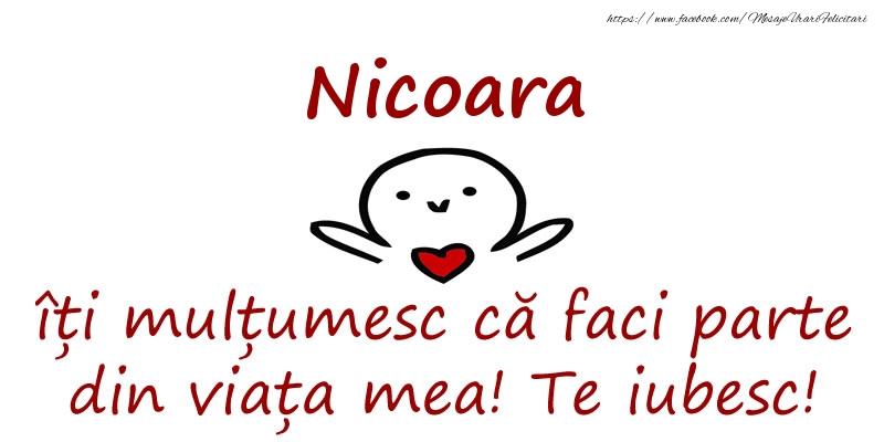 Felicitari de prietenie - Nicoara, îți mulțumesc că faci parte din viața mea! Te iubesc!