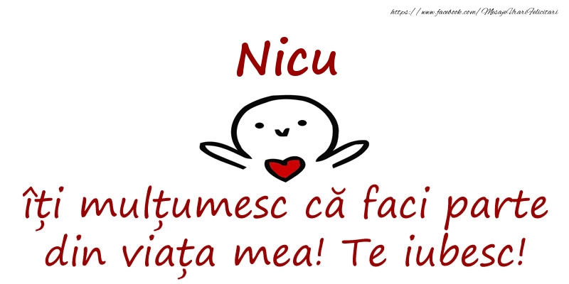 Felicitari de prietenie - Nicu, îți mulțumesc că faci parte din viața mea! Te iubesc!
