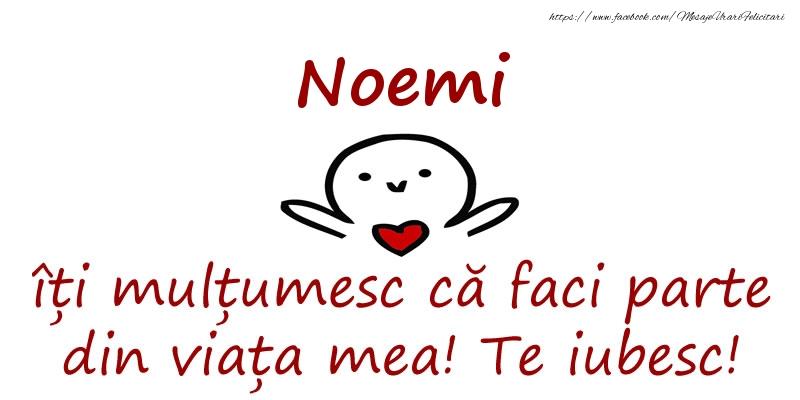 Felicitari de prietenie - Noemi, îți mulțumesc că faci parte din viața mea! Te iubesc!