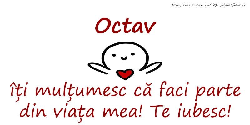 Felicitari de prietenie - Octav, îți mulțumesc că faci parte din viața mea! Te iubesc!