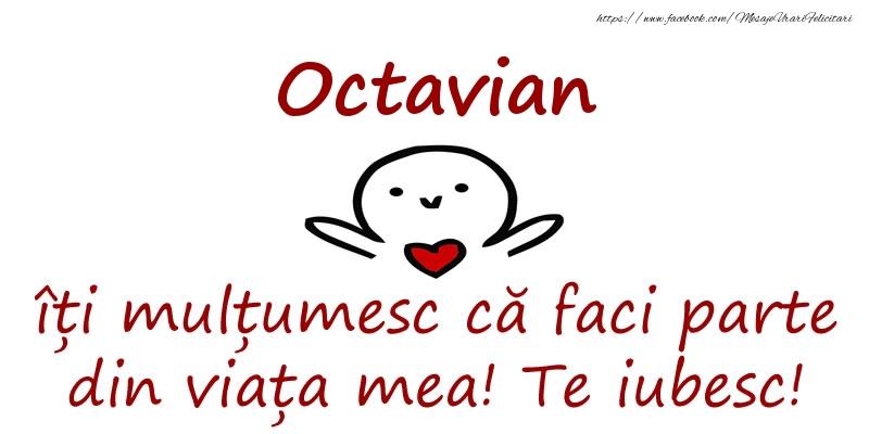 Felicitari de prietenie - Octavian, îți mulțumesc că faci parte din viața mea! Te iubesc!