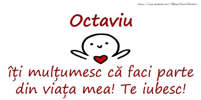 Felicitari de prietenie - Octaviu, îți mulțumesc că faci parte din viața mea! Te iubesc!