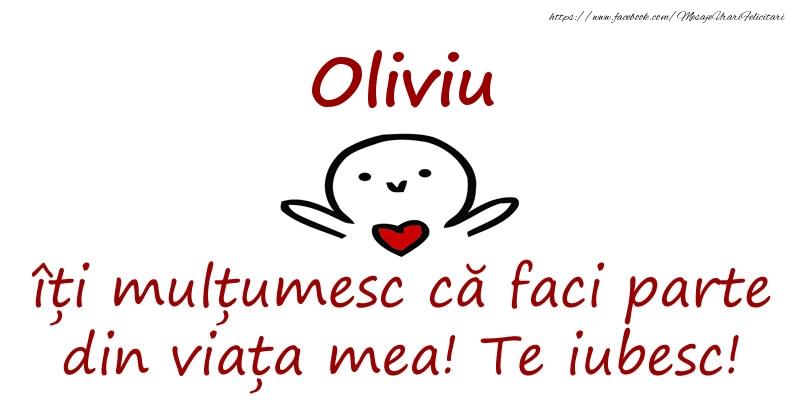 Felicitari de prietenie - Oliviu, îți mulțumesc că faci parte din viața mea! Te iubesc!