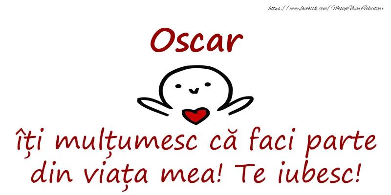 Felicitari de prietenie - Oscar, îți mulțumesc că faci parte din viața mea! Te iubesc!