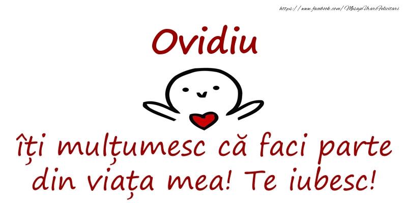 Felicitari de prietenie - Ovidiu, îți mulțumesc că faci parte din viața mea! Te iubesc!