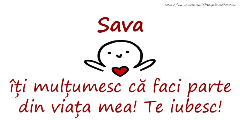 Felicitari de prietenie - Sava, îți mulțumesc că faci parte din viața mea! Te iubesc!