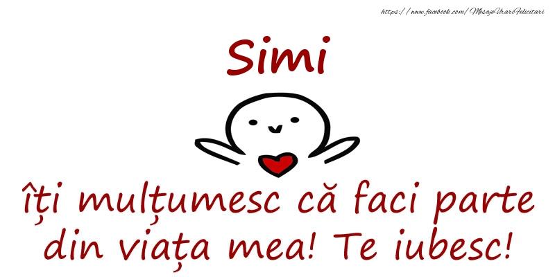 Felicitari de prietenie - Simi, îți mulțumesc că faci parte din viața mea! Te iubesc!