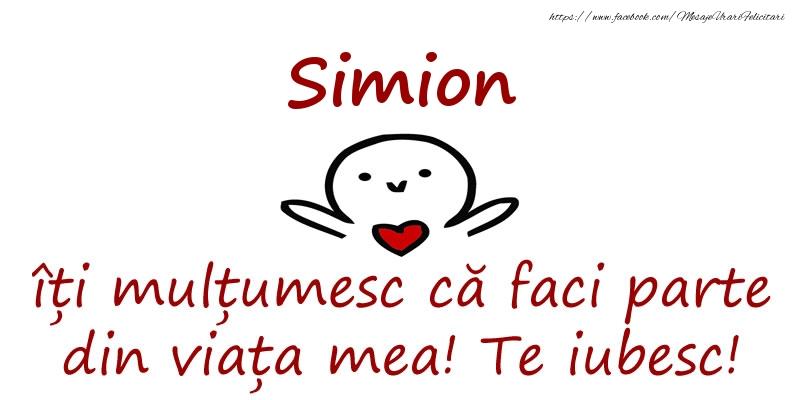 Felicitari de prietenie - Simion, îți mulțumesc că faci parte din viața mea! Te iubesc!