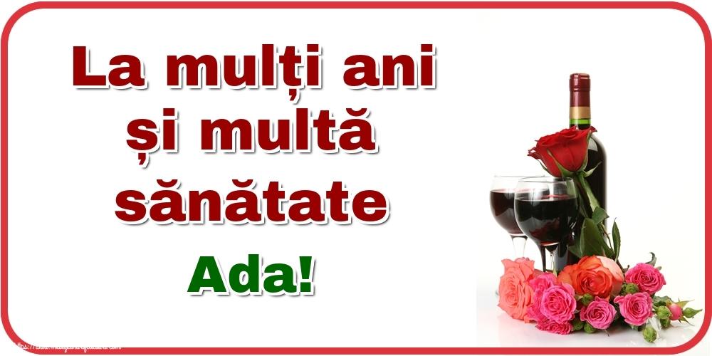 Felicitari de zi de nastere - La mulți ani și multă sănătate Ada!