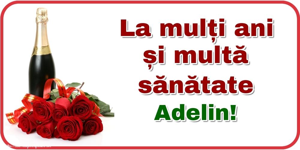 Felicitari de zi de nastere - La mulți ani și multă sănătate Adelin!