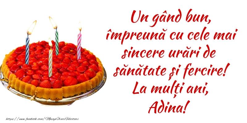 Felicitari de zi de nastere - Un gând bun, împreună cu cele mai sincere urări de sănătate și fercire! La mulți ani, Adina!