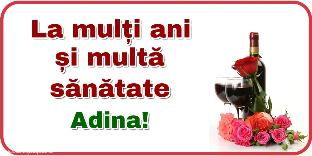 Felicitari de zi de nastere - La mulți ani și multă sănătate Adina!