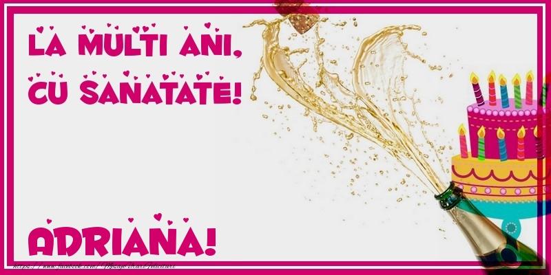 Felicitari de zi de nastere - La multi ani, cu sanatate! Adriana