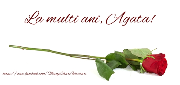 Felicitari de zi de nastere - La multi ani, Agata!