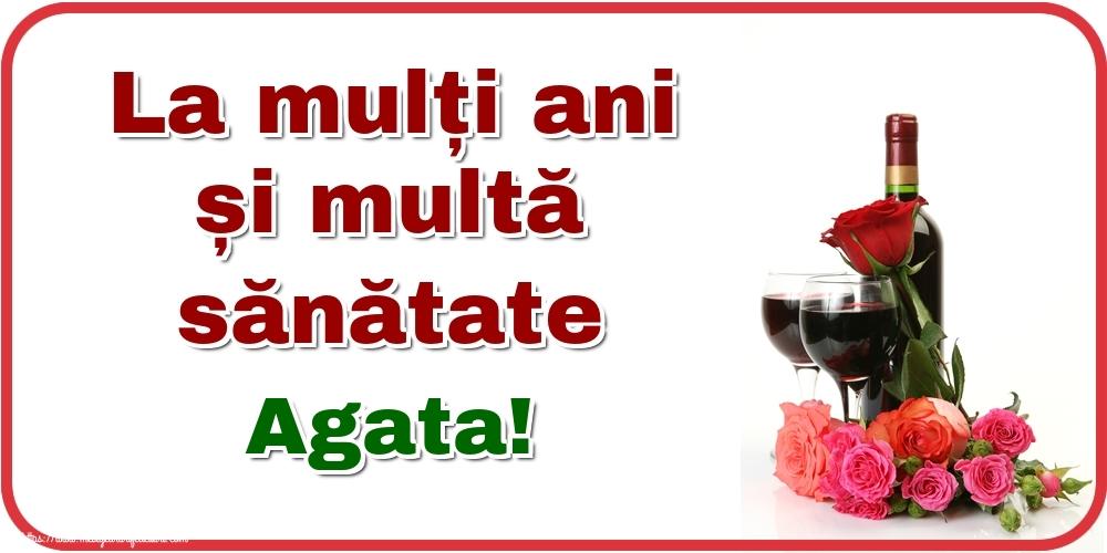 Felicitari de zi de nastere - La mulți ani și multă sănătate Agata!