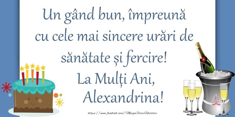 Felicitari de zi de nastere - Un gând bun, împreună cu cele mai sincere urări de sănătate și fercire! La Mulți Ani, Alexandrina!
