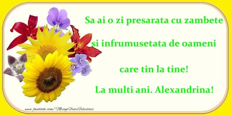 Felicitari de zi de nastere - Sa ai o zi presarata cu zambete si infrumusetata de oameni care tin la tine! Alexandrina