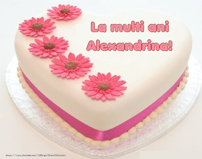 Felicitari de zi de nastere - La multi ani Alexandrina! - Tort