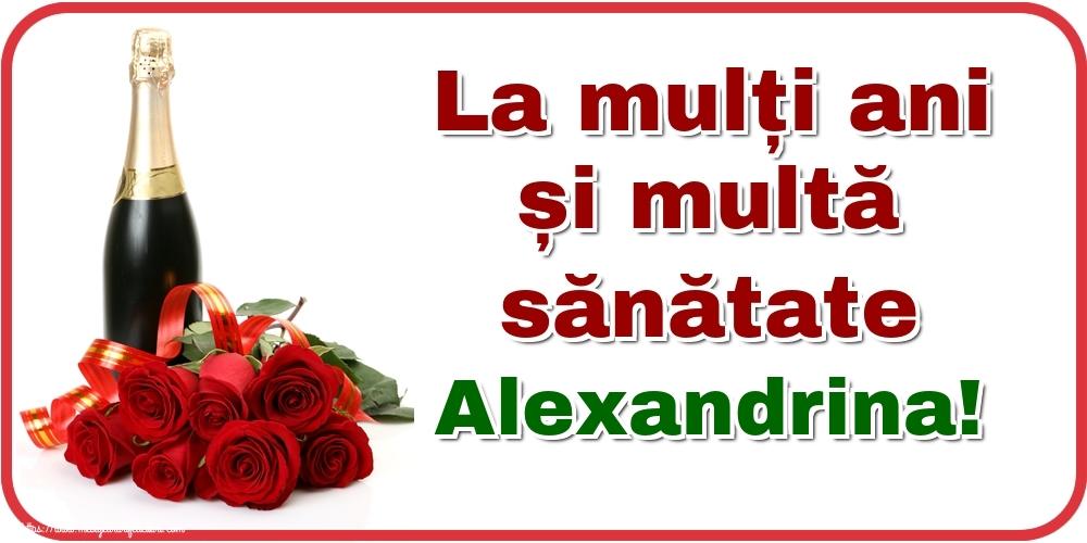 Felicitari de zi de nastere - La mulți ani și multă sănătate Alexandrina!