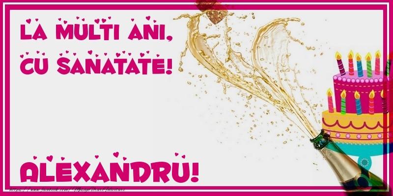 Felicitari de zi de nastere - La multi ani, cu sanatate! Alexandru