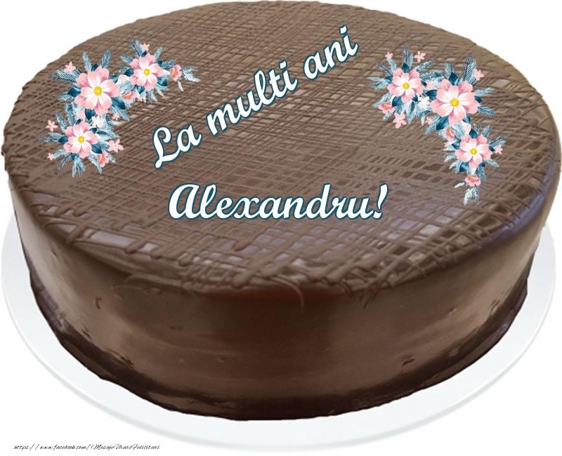 Felicitari de zi de nastere - La multi ani Alexandru! - Tort de ciocolata