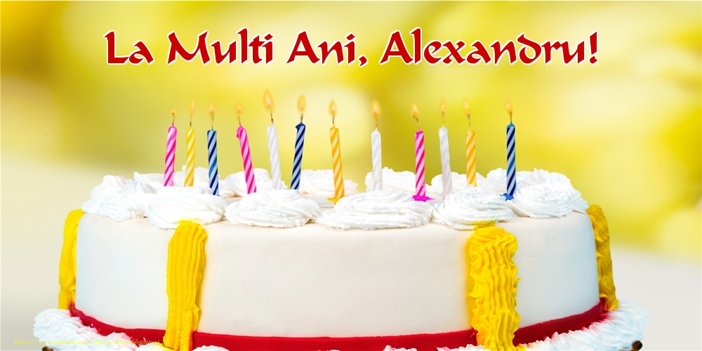 Felicitari de zi de nastere - La multi ani, Alexandru!
