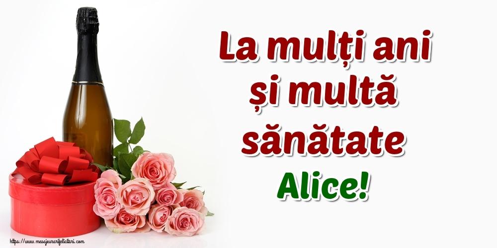 Felicitari de zi de nastere - La mulți ani și multă sănătate Alice!