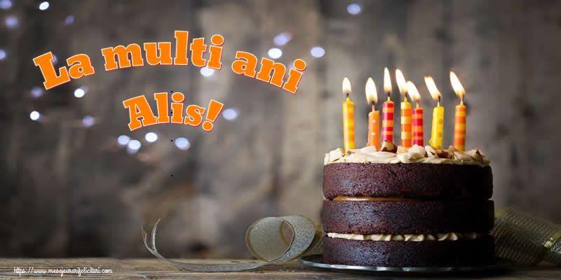 Felicitari de zi de nastere - La multi ani Alis!