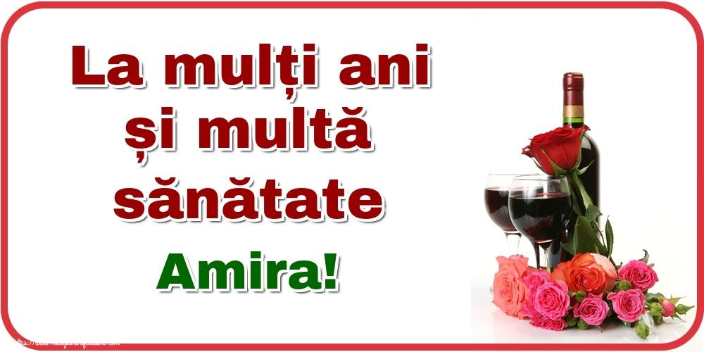 Felicitari de zi de nastere - La mulți ani și multă sănătate Amira!