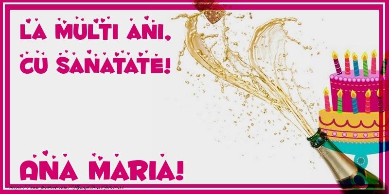 Felicitari de zi de nastere - La multi ani, cu sanatate! Ana Maria