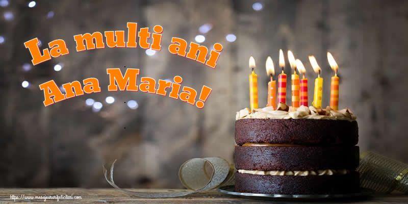 Felicitari de zi de nastere - La multi ani Ana Maria!