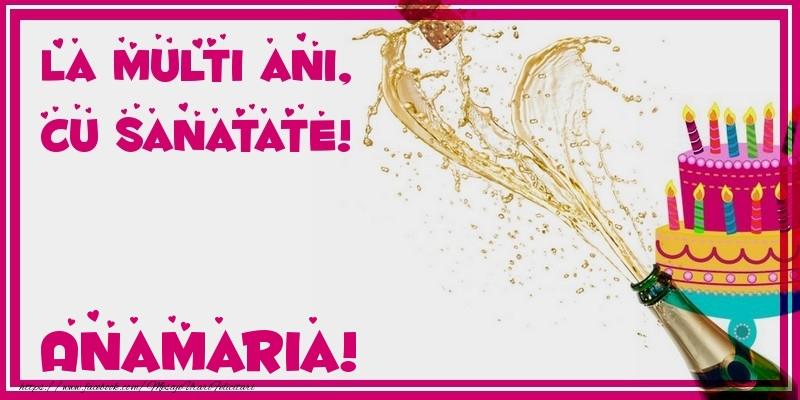 Felicitari de zi de nastere - La multi ani, cu sanatate! Anamaria