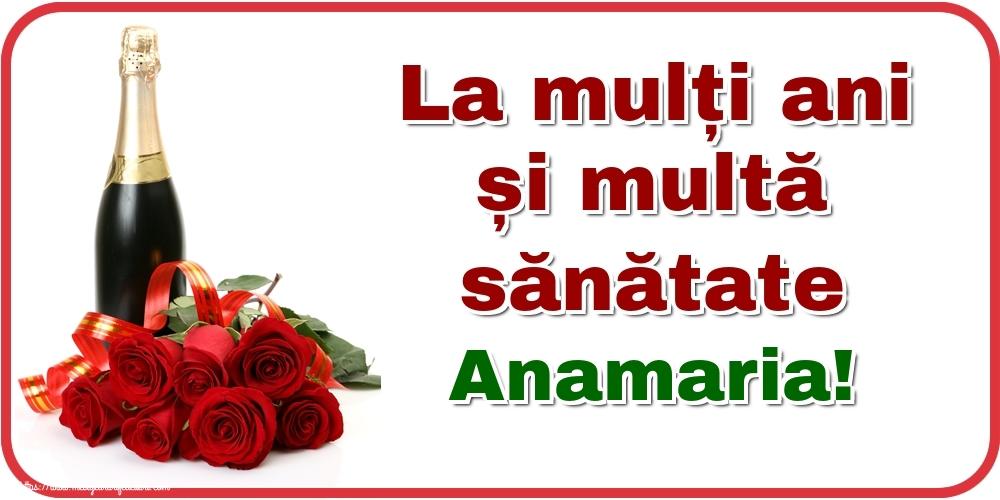 Felicitari de zi de nastere - La mulți ani și multă sănătate Anamaria!