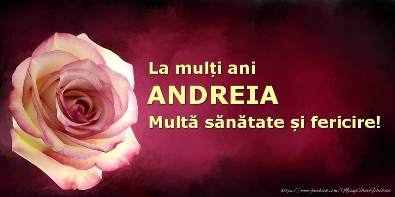 Felicitari de zi de nastere - La mulți ani Andreia! Multă sănătate și fericire!