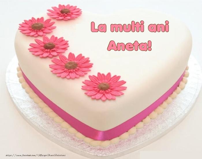 Felicitari de zi de nastere - La multi ani Aneta! - Tort