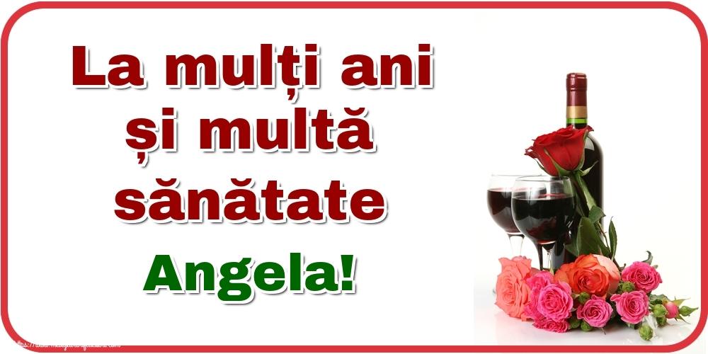 Felicitari de zi de nastere - La mulți ani și multă sănătate Angela!
