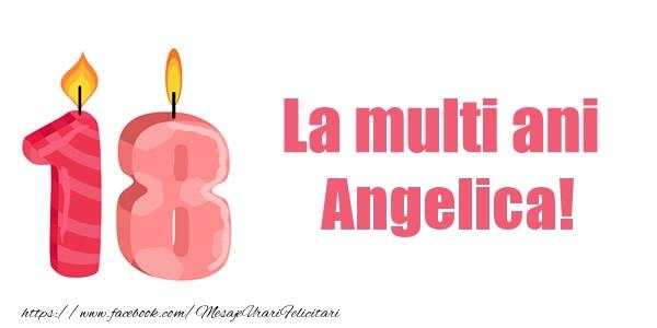 Felicitari de zi de nastere - La multi ani Angelica! 18 ani