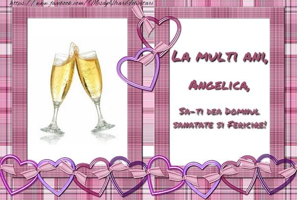 Felicitari de zi de nastere - La multi ani, Angelica, sa-ti dea Domnul sanatate si fericire!