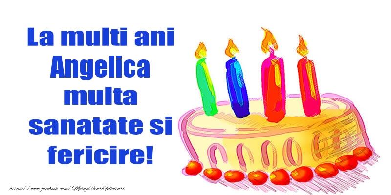 Felicitari de zi de nastere - La mult ani Angelica multa sanatate si fericire!
