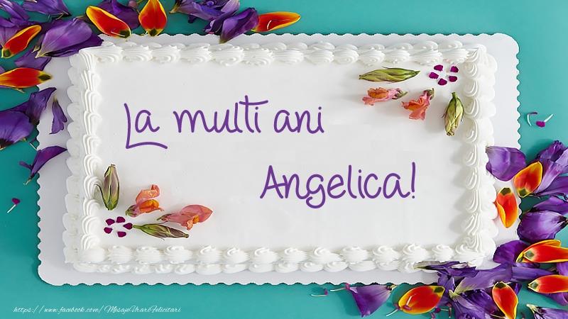 Felicitari de zi de nastere - Tort La multi ani Angelica!