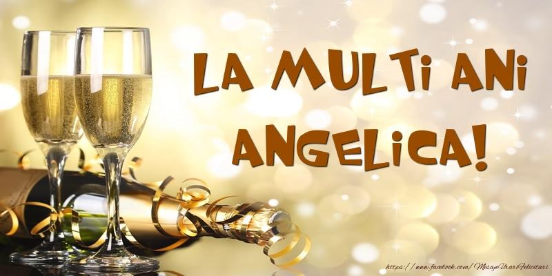 Felicitari de zi de nastere - Sampanie - La multi ani, Angelica!