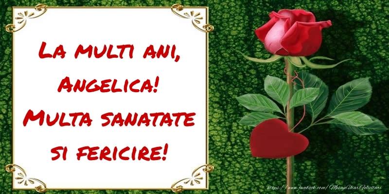 Felicitari de zi de nastere - La multi ani, Multa sanatate si fericire! Angelica