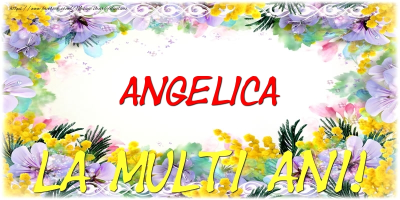 Felicitari de zi de nastere - Angelica La multi ani!
