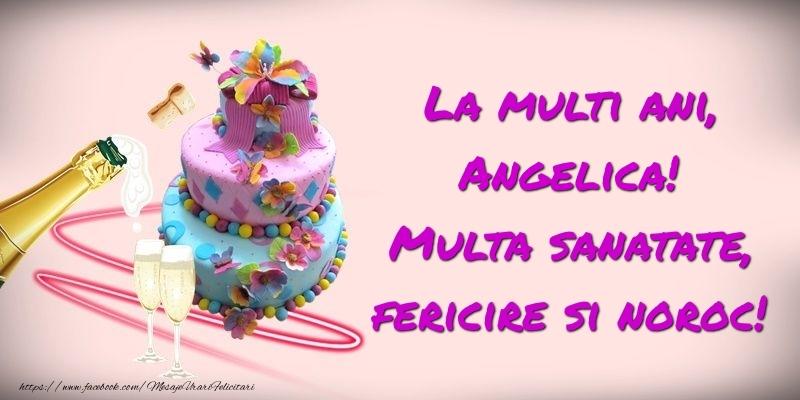 Felicitari de zi de nastere - Felicitare cu tort si sampanie: La multi ani, Angelica! Multa sanatate, fericire si noroc!