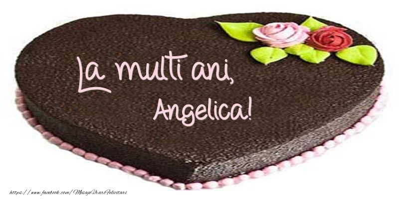 Felicitari de zi de nastere - La multi ani, Angelica! Tort in forma de inima
