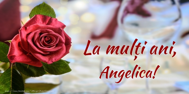 Felicitari de zi de nastere - La mulți ani, Angelica!