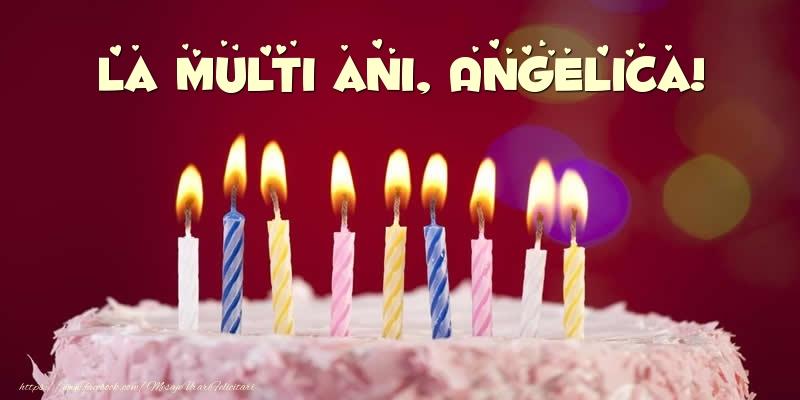 Felicitari de zi de nastere - Tort - La multi ani, Angelica!