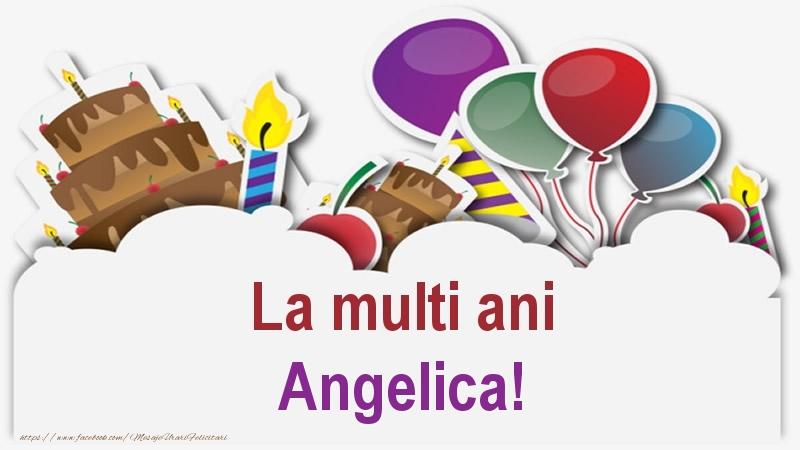 Felicitari de zi de nastere - La multi ani Angelica!