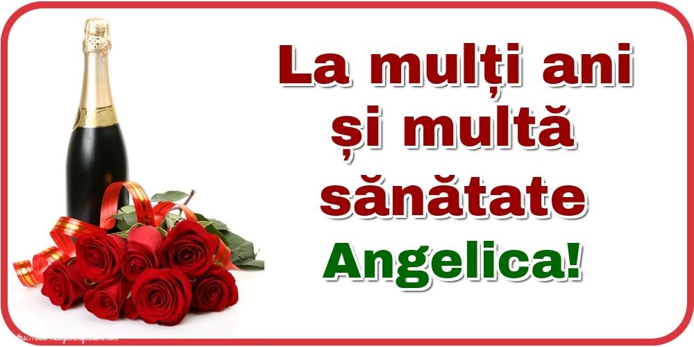 Felicitari de zi de nastere - La mulți ani și multă sănătate Angelica!